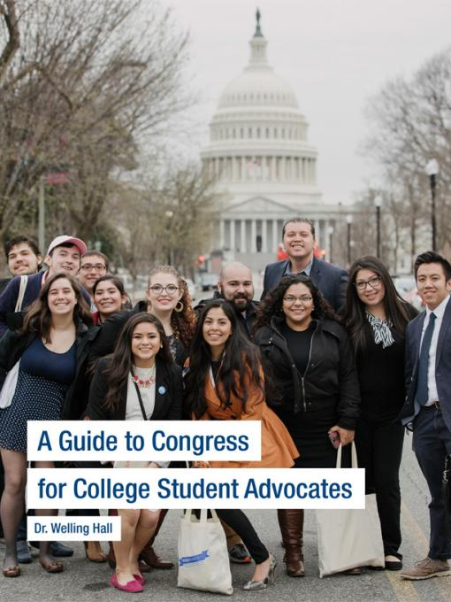 A Guide to Congress for College Student Advocates by Welling Hall